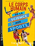 Le corps humain de la science aux sports