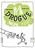 La drogue, non merci