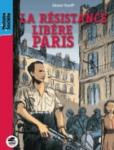 Août 1944, la Résistance libère Paris