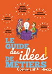 Le guide des idées de métiers